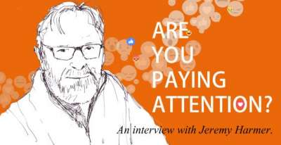are you paying attention an interview with Jeremy Harmer