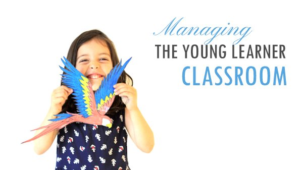 Post CELTA: Managing the Young Learner Classroom