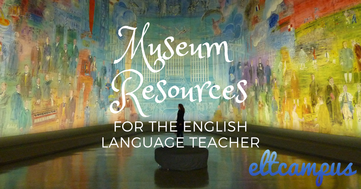 Online Museum Resources for English Language Classrooms