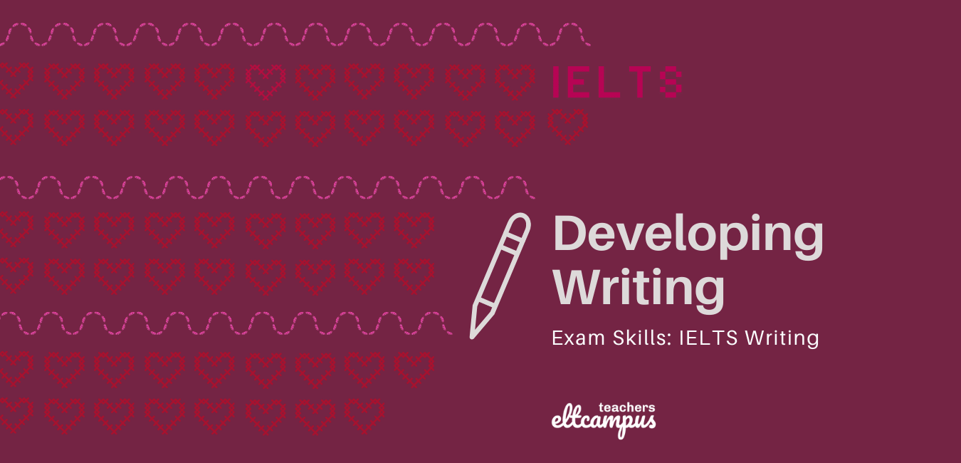 Developing IELTS Writing skills for Exams IELTS ELTCampus online self-paced course for teachers
